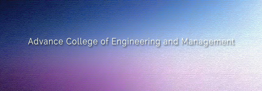 Advance College of Engineering and Management - Education and Training - NepalB2B